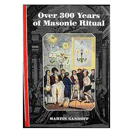 Over 300 Tears of Masonic Ritual
