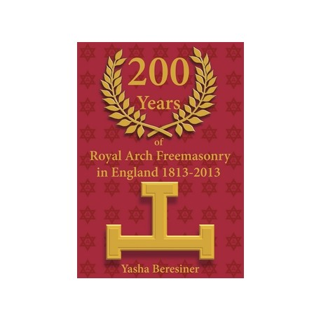 200 Years R.A Freemasonry 1813-2013