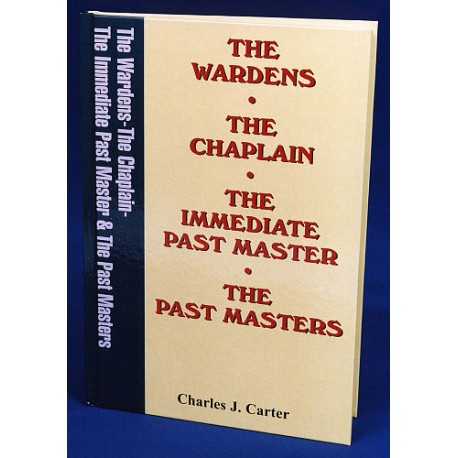 The Wardens, Chaplain, IPM and Past Masters