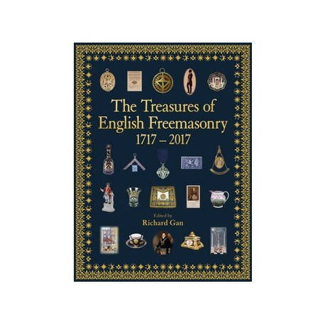 The Treasures of English Freemasonry 1717 - 2017