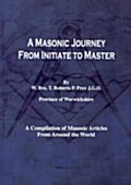 A Masonic Journey Initiate to Master